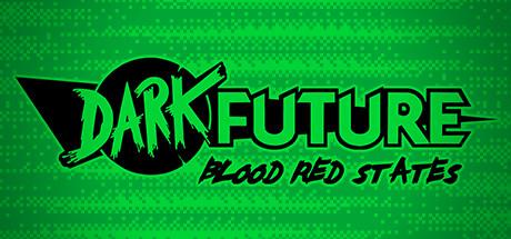 Dark Future Blood Red States v08.11.19