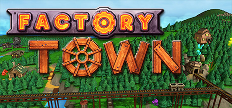 Factory Town v0.144a