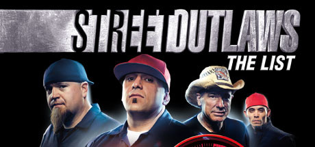 Street Outlaws The List
