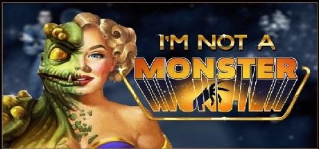 Im not a Monster v1.2