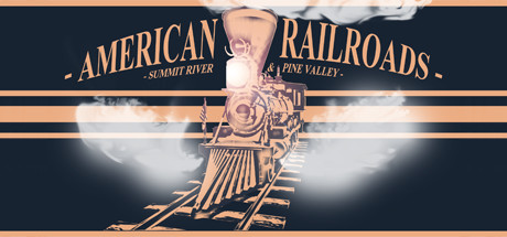 American Railroads — Summit River & Pine Valley