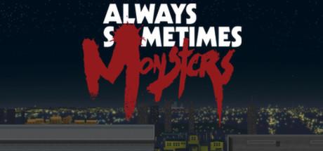 Always Sometimes Monsters v1.27b